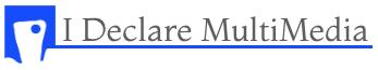 I Declare MultiMedia